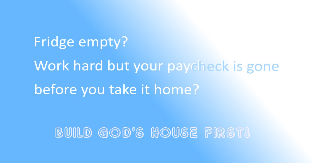 Build GOD'S House First!