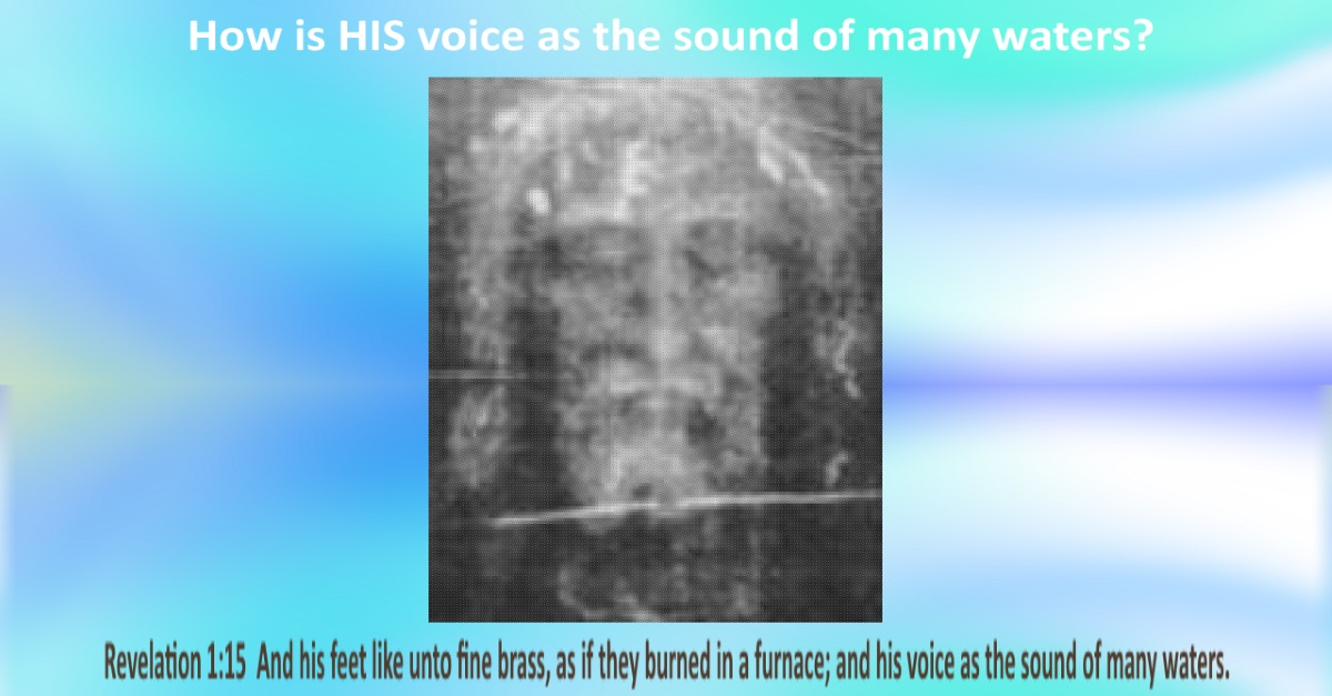 How Is HIS Voice As The Sound Of Many Waters?