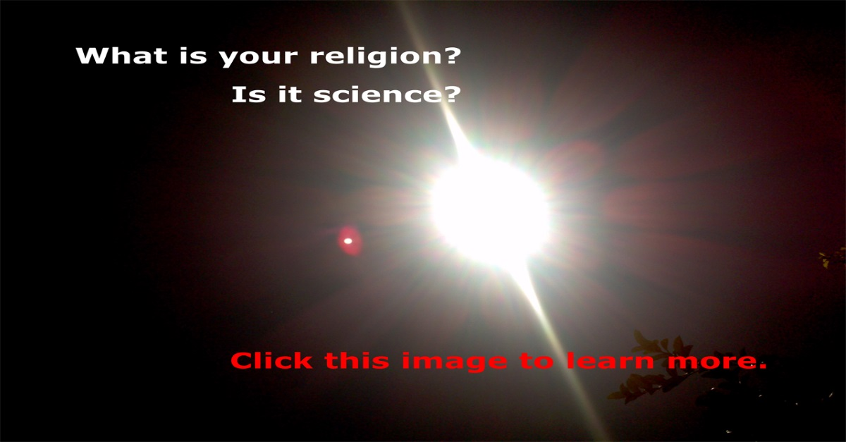 What is your religion? Is it science?