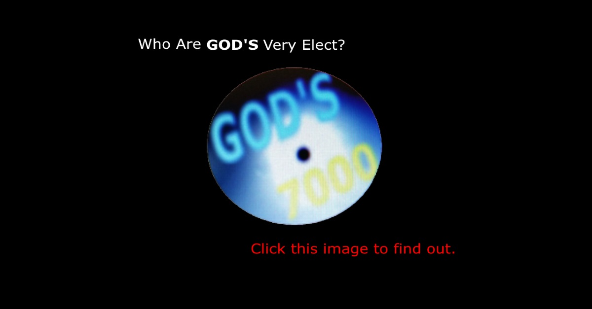 Who Are GOD'S Very Elect?