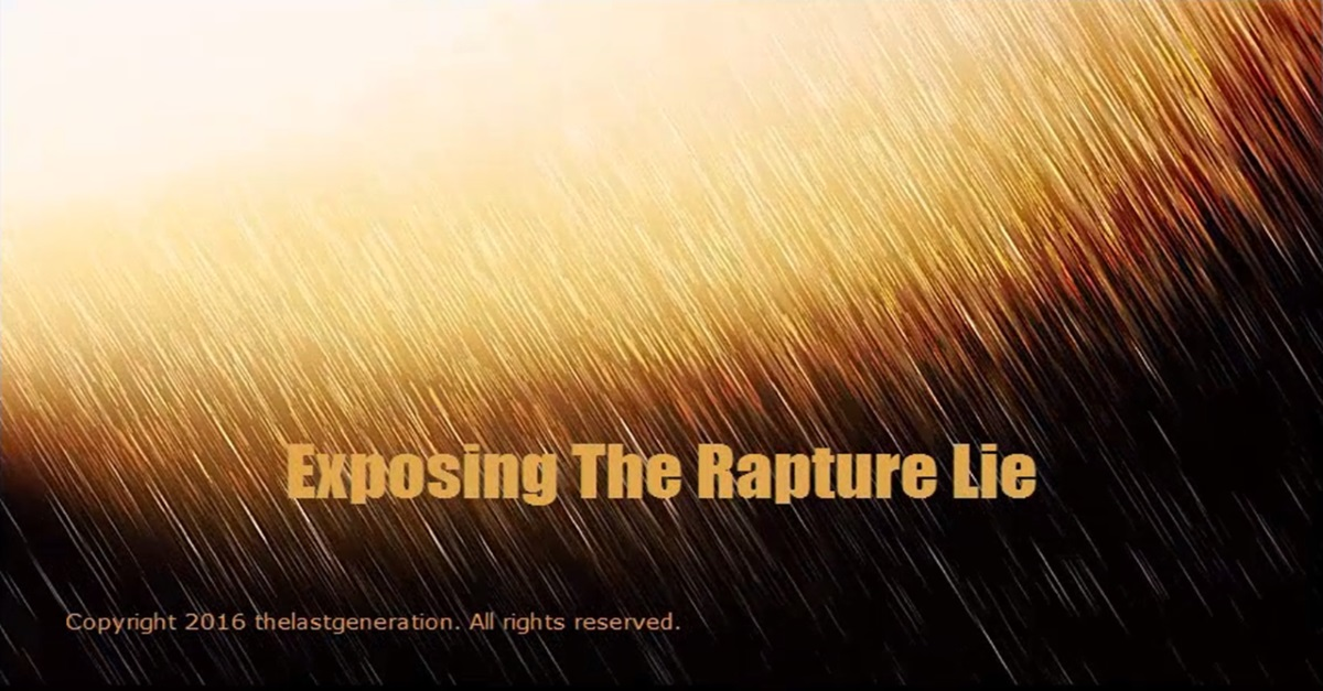 Exposing The Rapture Lie