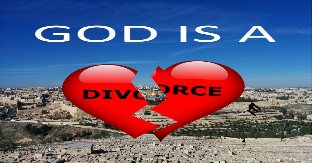 GOD IS A DIVORCEE!