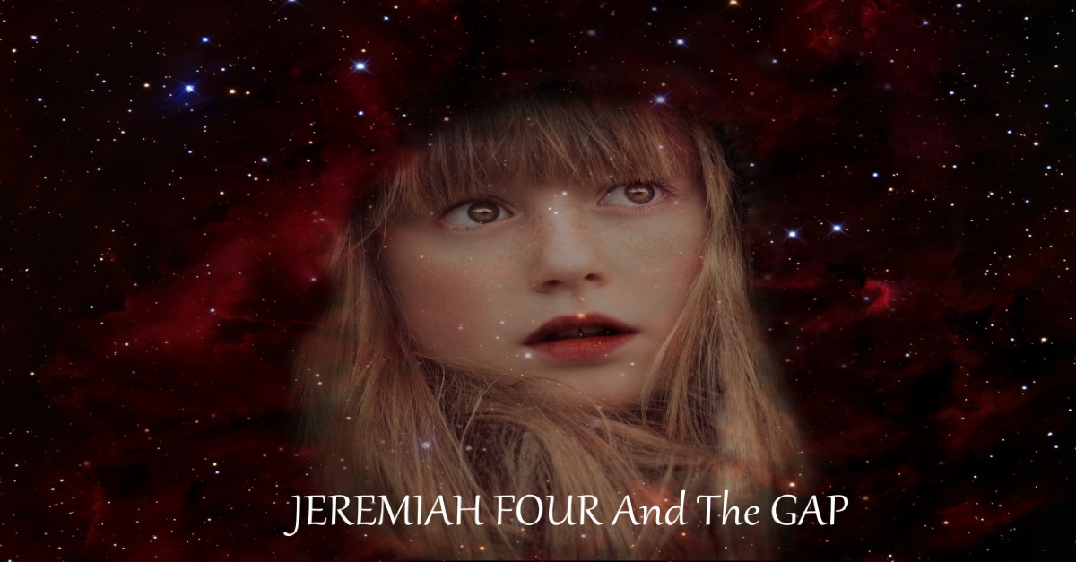 JEREMIAH FOUR And The GAP