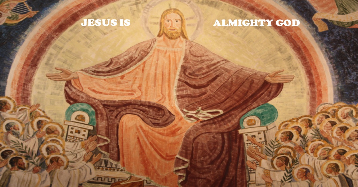JESUS IS ALMIGHTY GOD