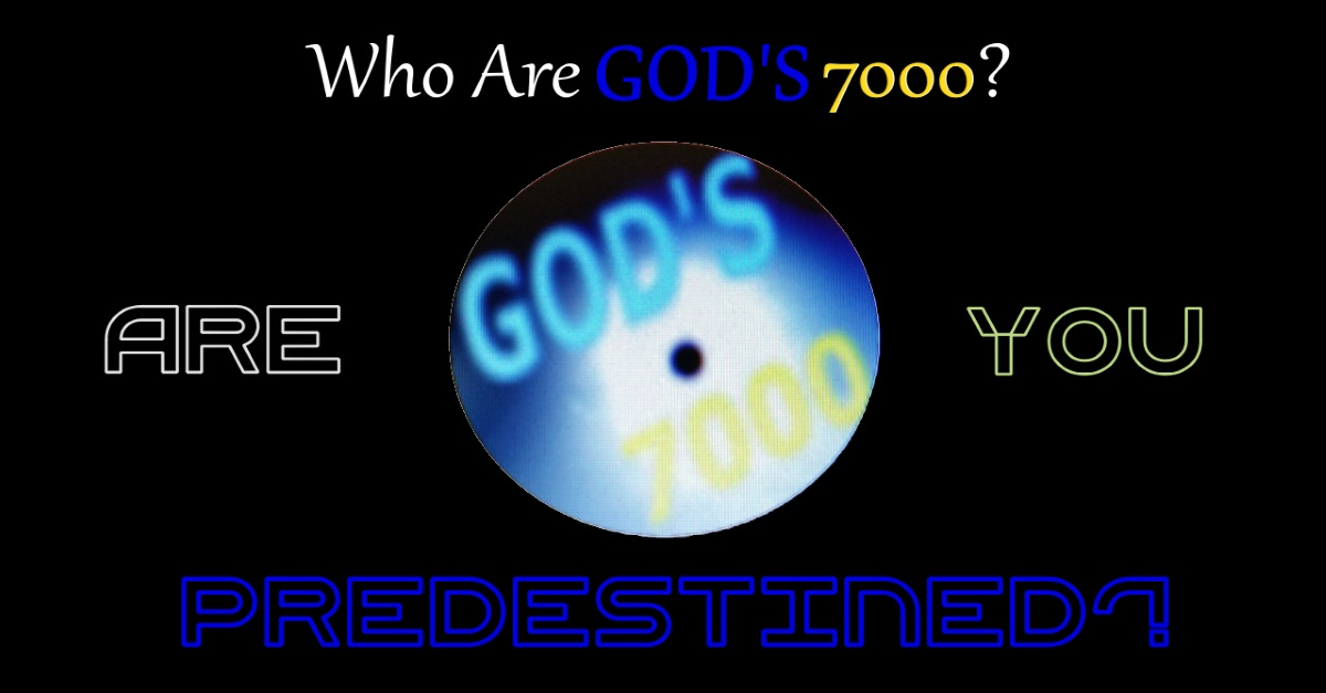Who Are GOD'S 7000?